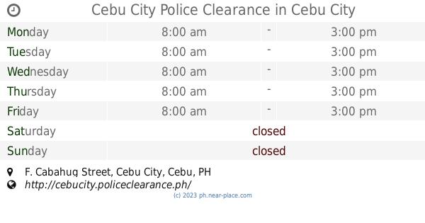 🕗 Cebu City Police Clearance Cebu City opening times, F